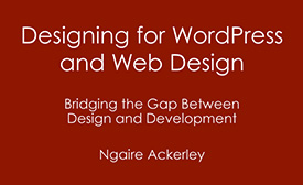 Designing for WordPress and Web Design